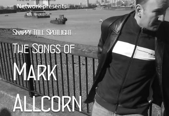 Snappy Title Spotlight: The Songs of Mark Allcorn