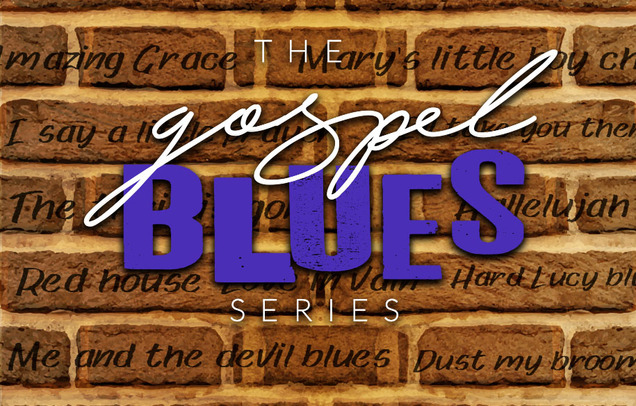 The Gospel Blues Series...