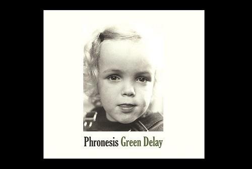 Phronesis 'Green Delay'