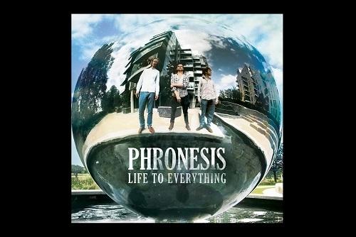Phronesis 'Life to Everything'
