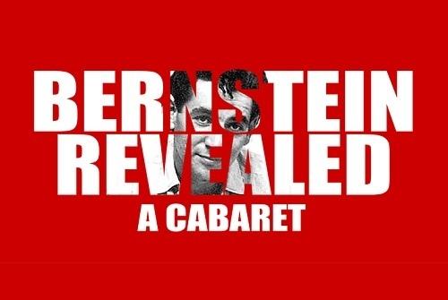 Bernstein Revealed - A Cabaret